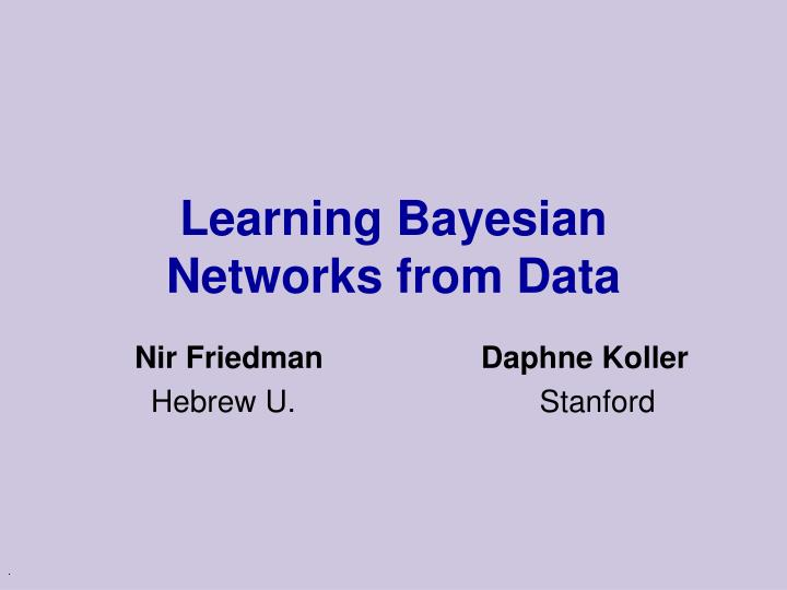 learning bayesian networks from data n.