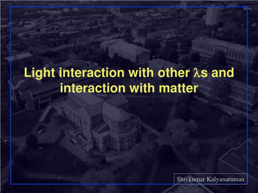 Light interaction with other