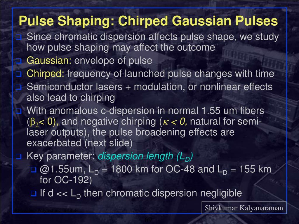 Pulse Shaping: Chirped Gaussian Pulses