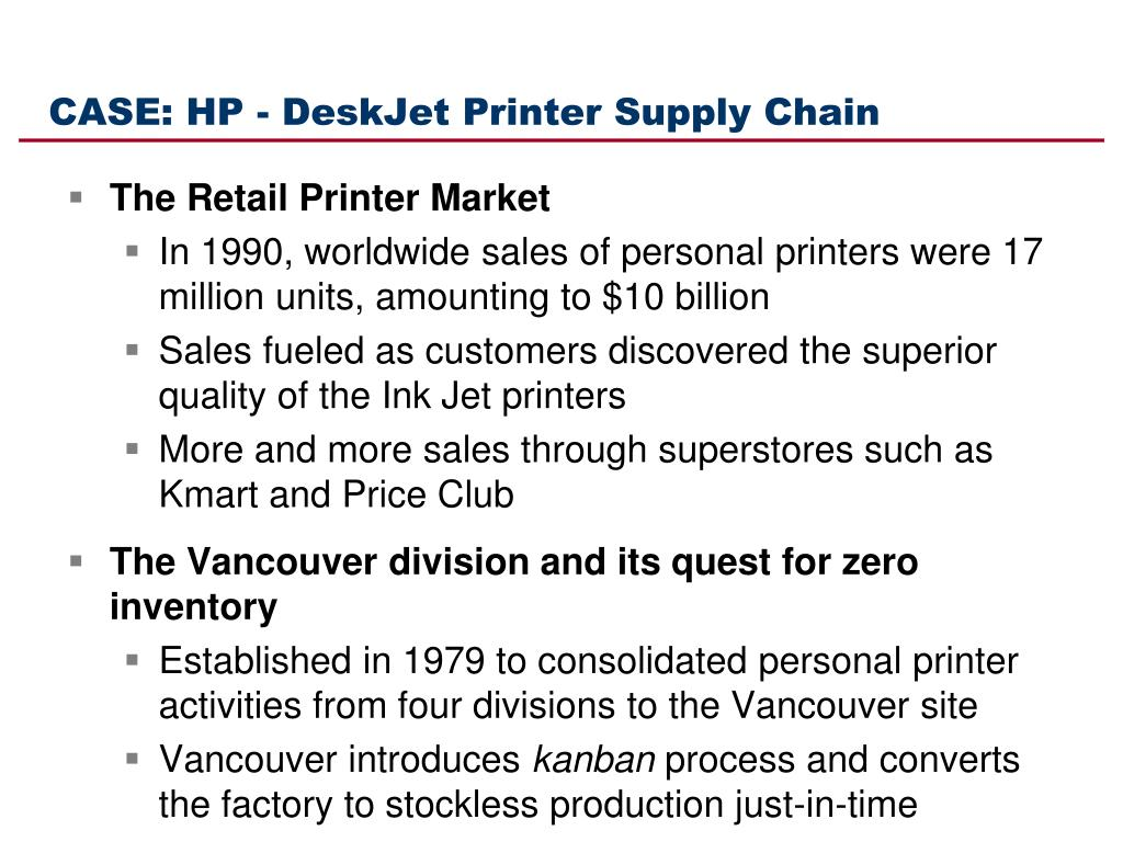 hp deskjet printer supply chain case study Hewlettpackard: deskjet printer supply chain (a) in the case of hp so as to address the issue related to get this answer with chegg study view this.
