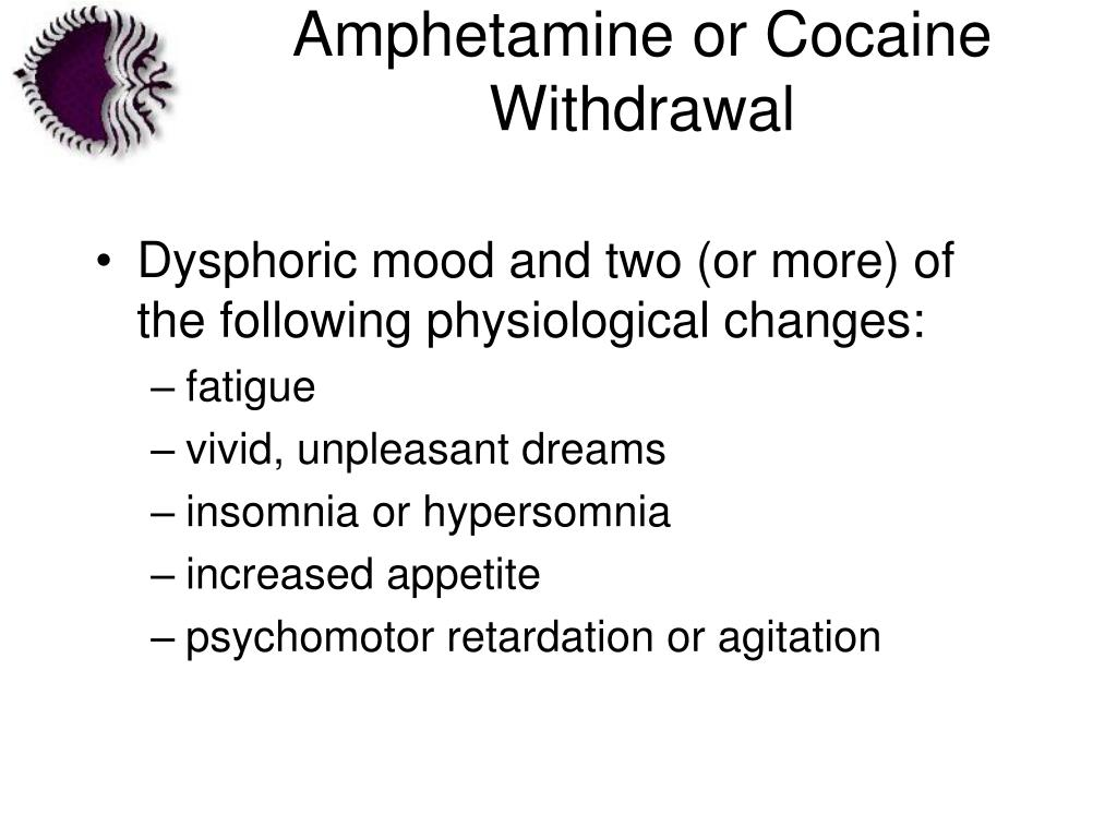 Amphetamine or Cocaine Withdrawal