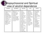 biopsychosocial and spiritual view of alcohol dependence