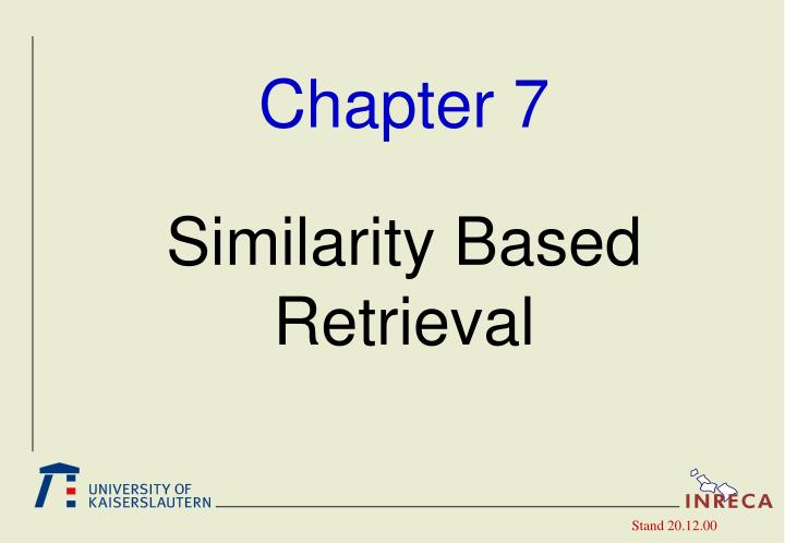 chapter 7 similarity based retrieval n.