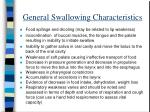 general swallowing characteristics