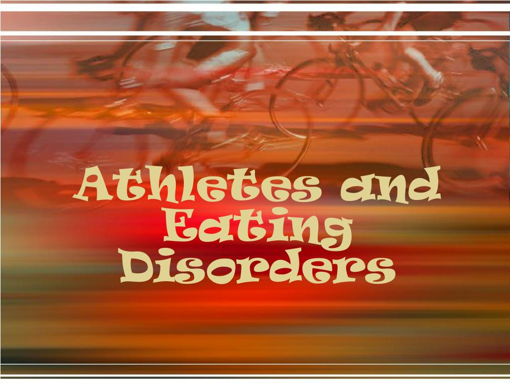 athletes and eating disorders l.