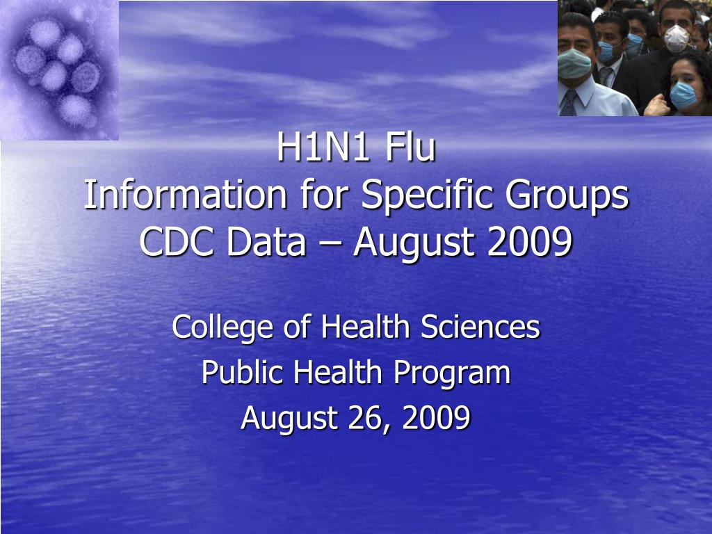 h1n1 flu information for specific groups cdc data august 2009 l.
