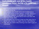individuals with one of the health conditions listed during a flu outbreak should
