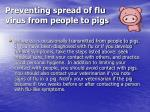 preventing spread of flu virus from people to pigs