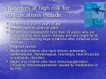 travelers at high risk for complications include