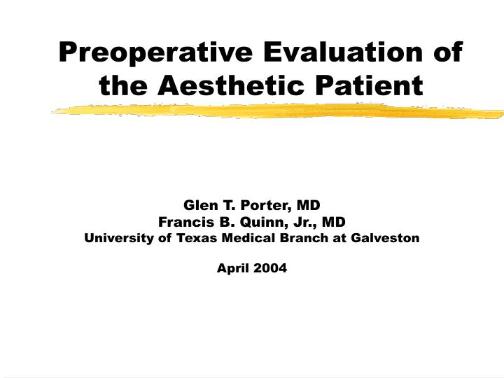 Preoperative evaluation of the aesthetic patient