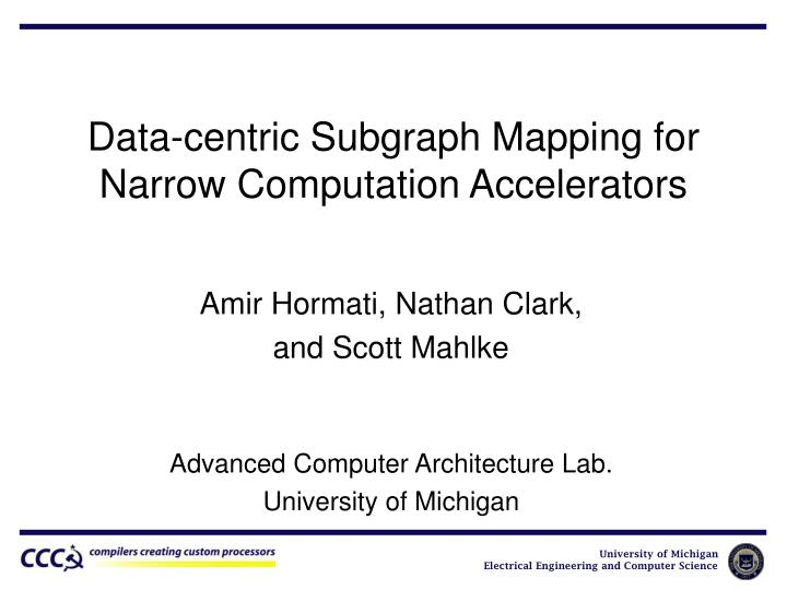 data centric subgraph mapping for narrow computation accelerators n.