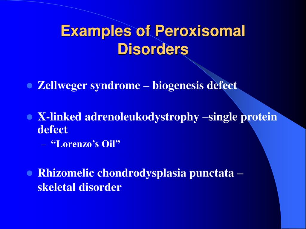 Examples of Peroxisomal Disorders