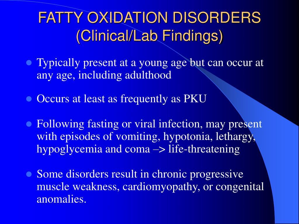 FATTY OXIDATION DISORDERS