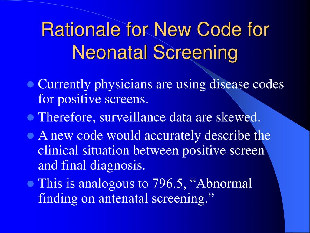 Rationale for New Code for Neonatal Screening