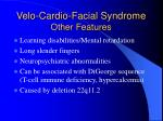 velo cardio facial syndrome other features