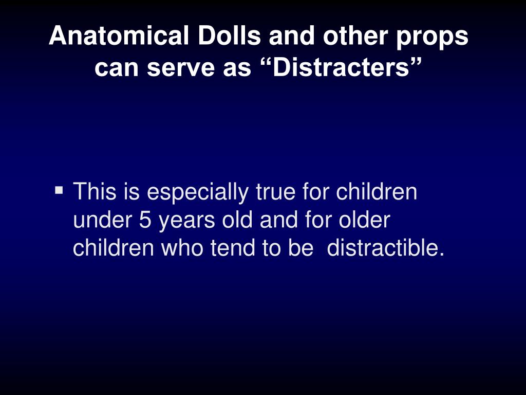"""Anatomical Dolls and other props can serve as """"Distracters"""""""
