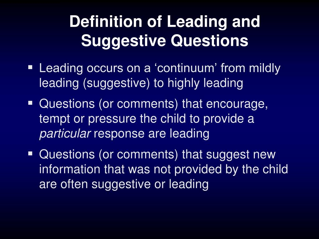 Definition of Leading and Suggestive Questions