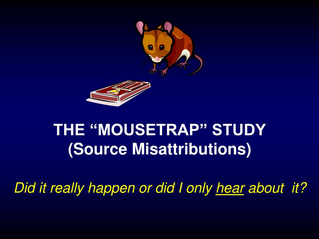 """THE """"MOUSETRAP"""" STUDY"""