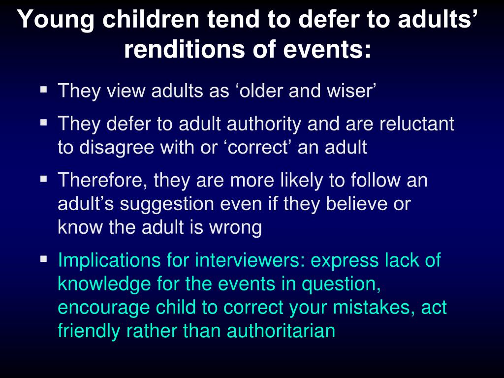 Young children tend to defer to adults' renditions of events: