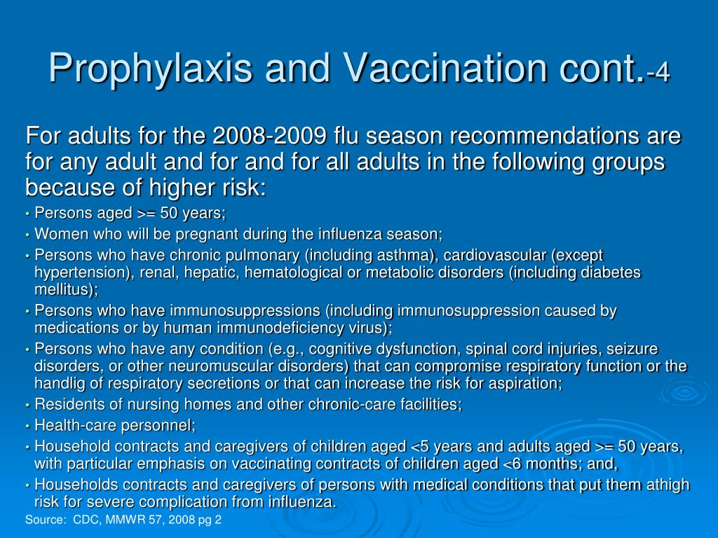 Prophylaxis and Vaccination cont.