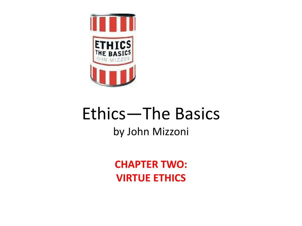 ethics the basics by john mizzoni