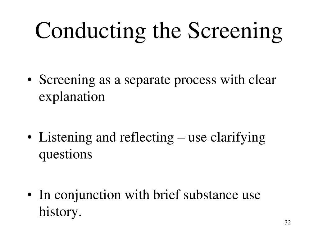Conducting the Screening