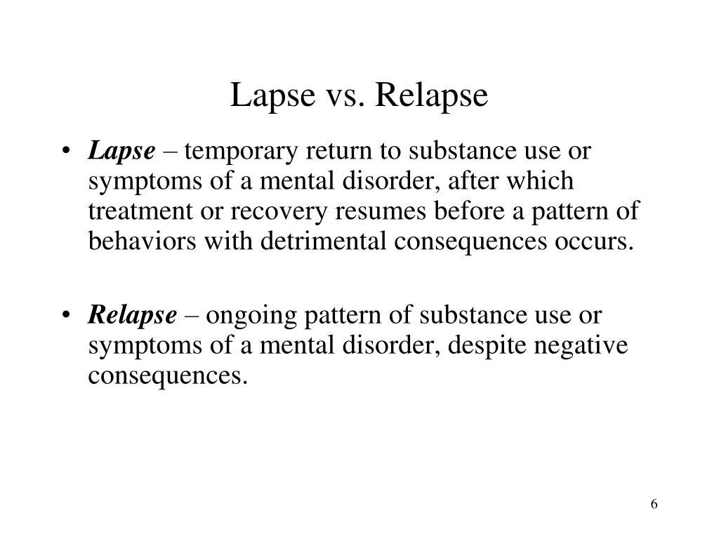 Lapse vs. Relapse