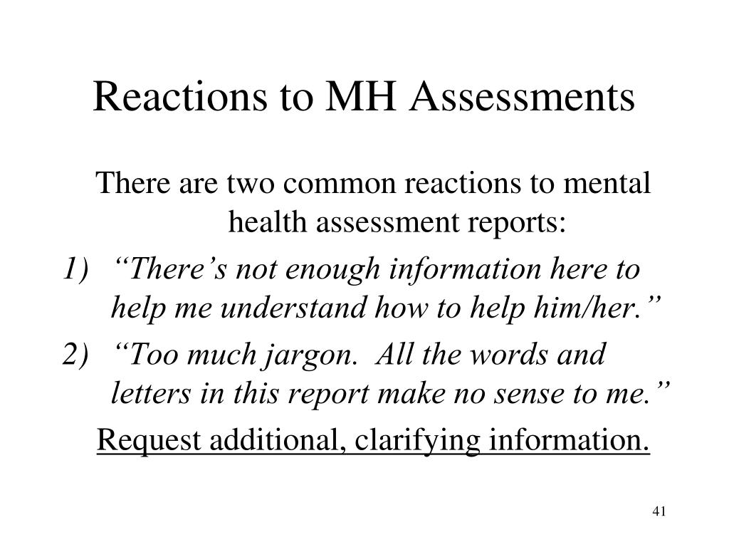 Reactions to MH Assessments