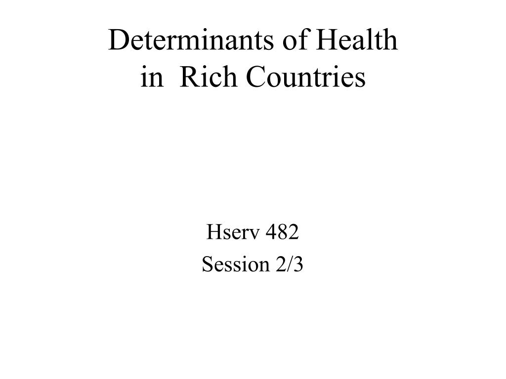 determinants of health in rich countries l.