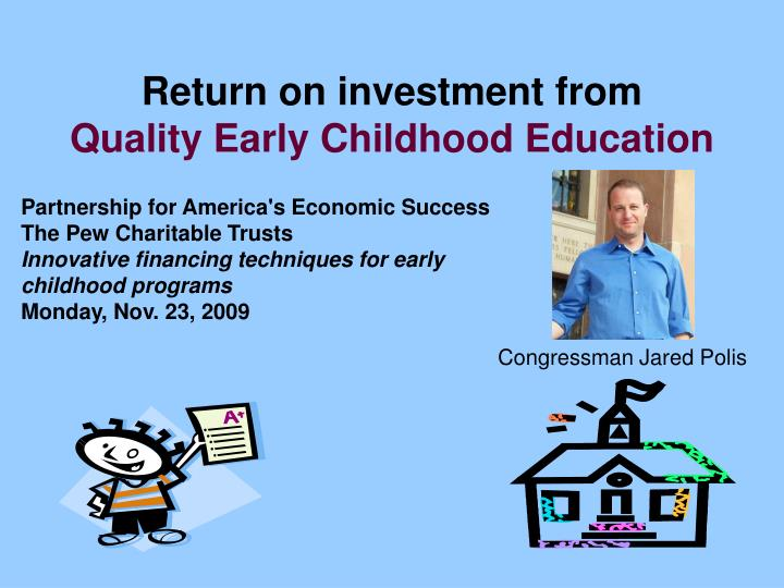 return on investment from quality early childhood education n.