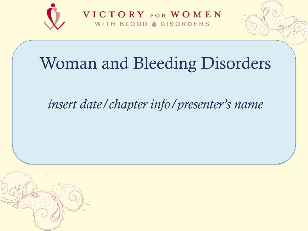 woman and bleeding disorders insert date chapter info presenter s name l.