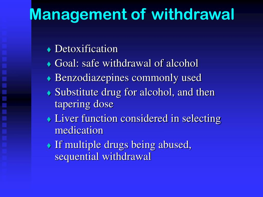 Management of withdrawal