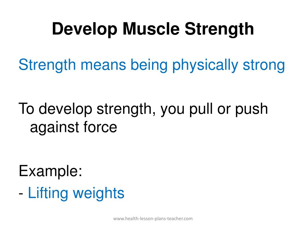 Develop Muscle Strength