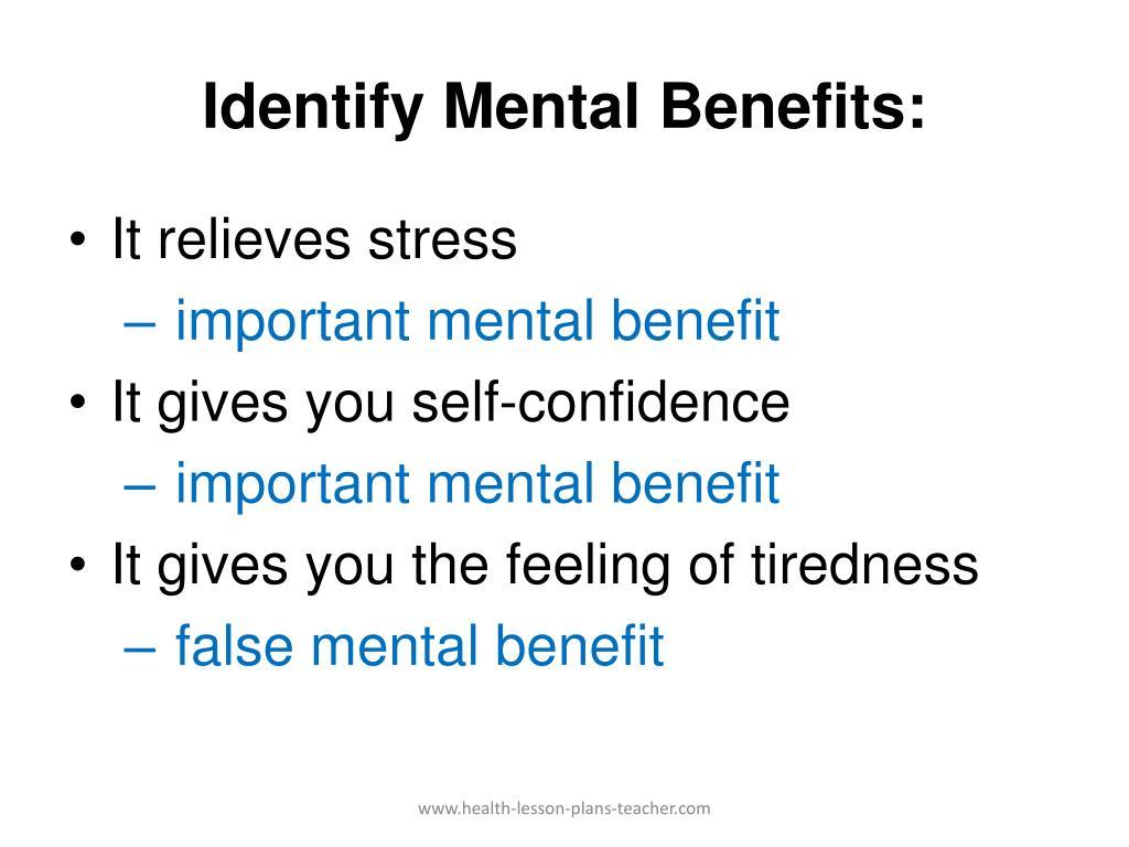 Identify Mental Benefits: