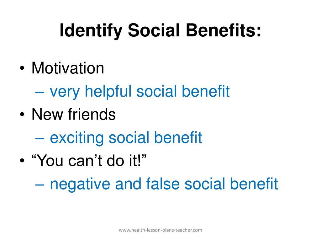 Identify Social Benefits: