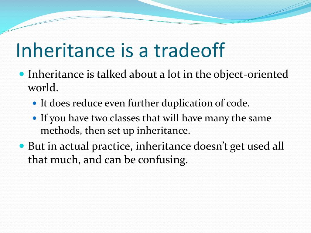 Inheritance is a tradeoff