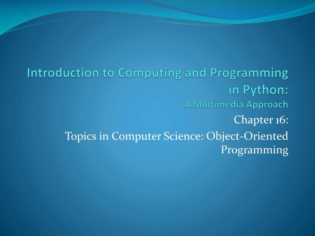 Introduction to Computing and Programming in Python:
