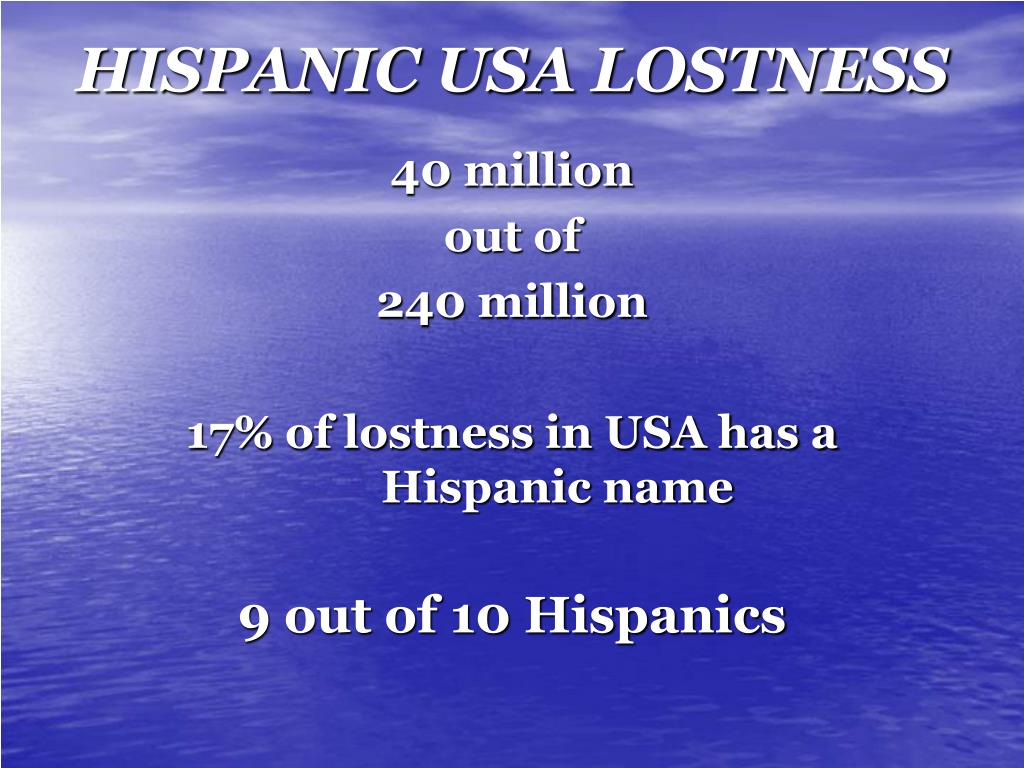 HISPANIC USA LOSTNESS