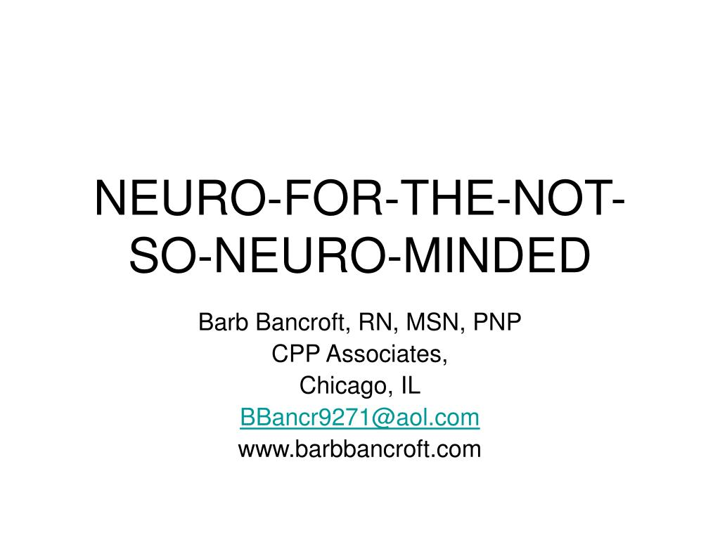 neuro for the not so neuro minded l.