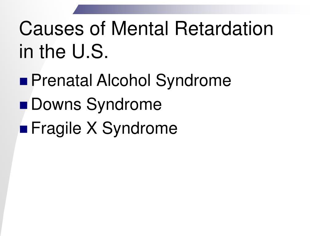 the various causes of mental retardation