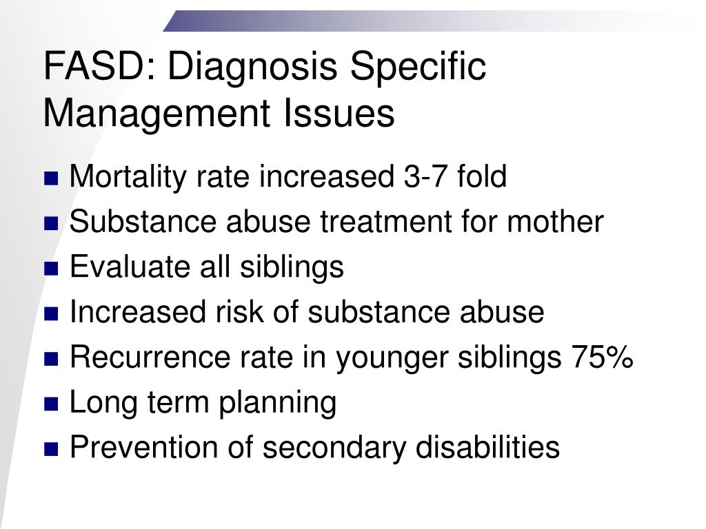 FASD: Diagnosis Specific Management Issues