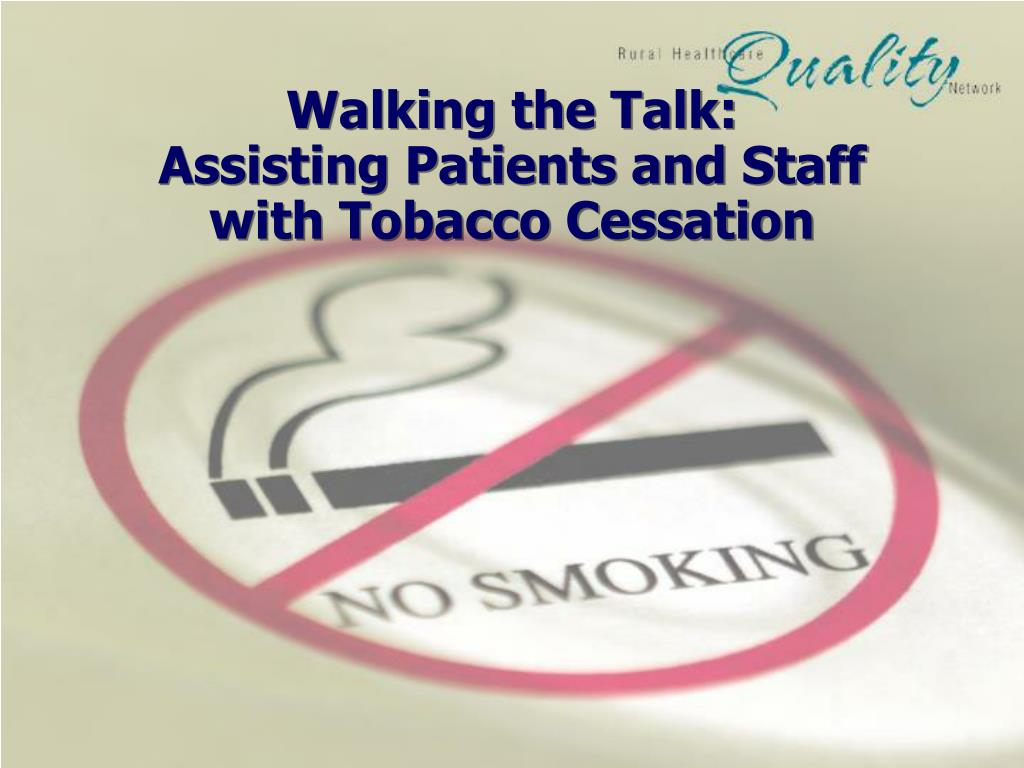 walking the talk assisting patients and staff with tobacco cessation l.