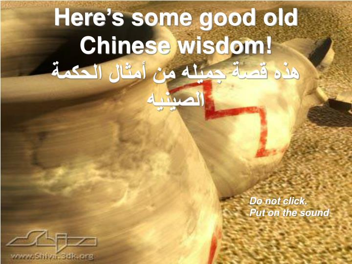 here s some good old chinese wisdom n.