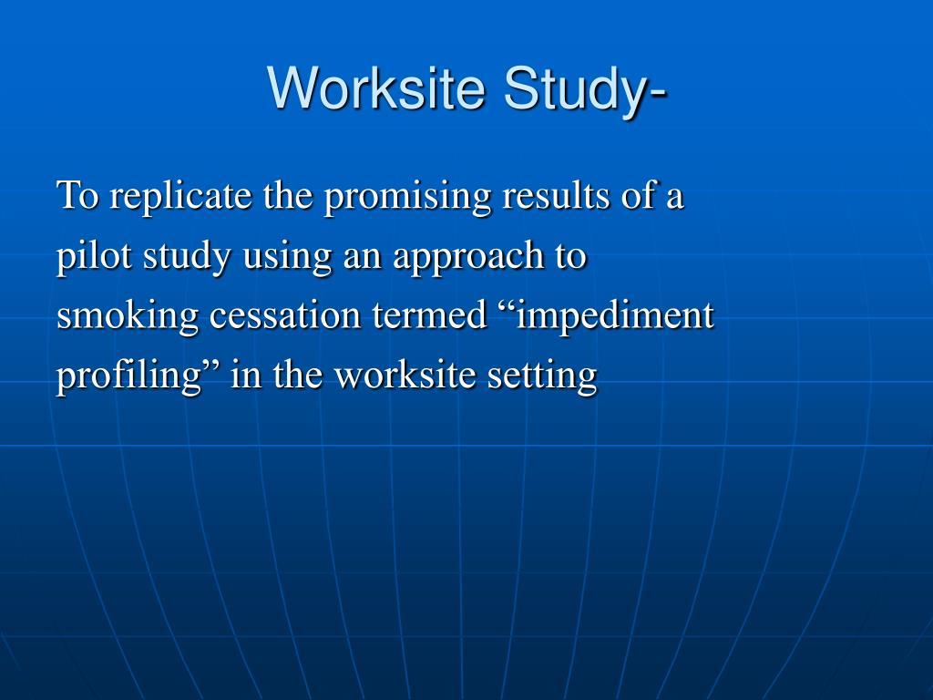 Worksite Study-