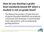 how do you develop a grade level standards based iep when a student is not on grade level