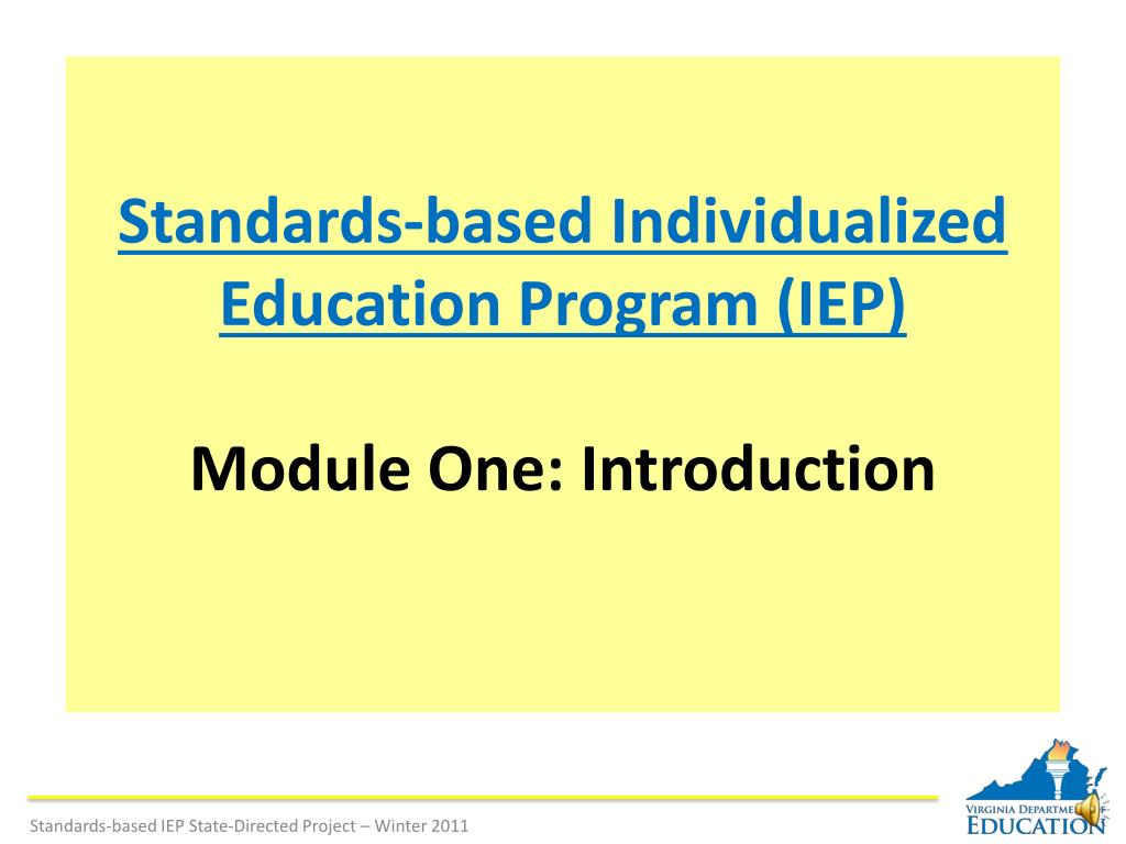 standards based individualized education program iep module one introduction l.