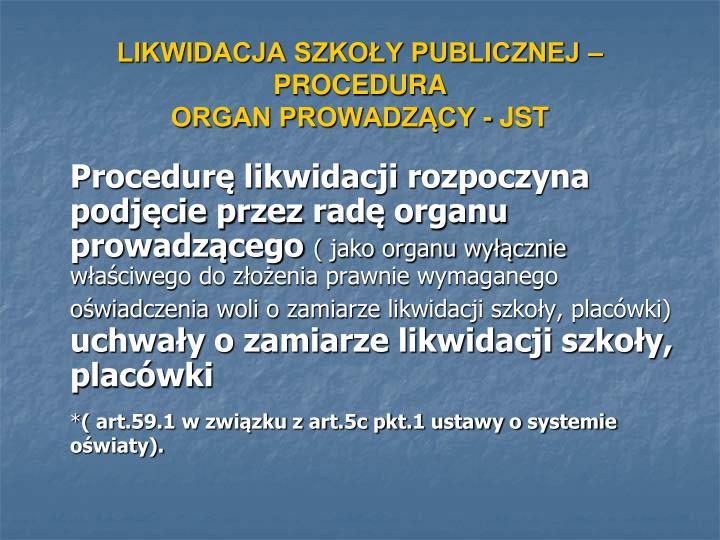Likwidacja szko y publicznej procedura organ prowadz cy jst