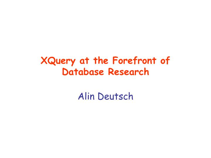 xquery at the forefront of database research n.