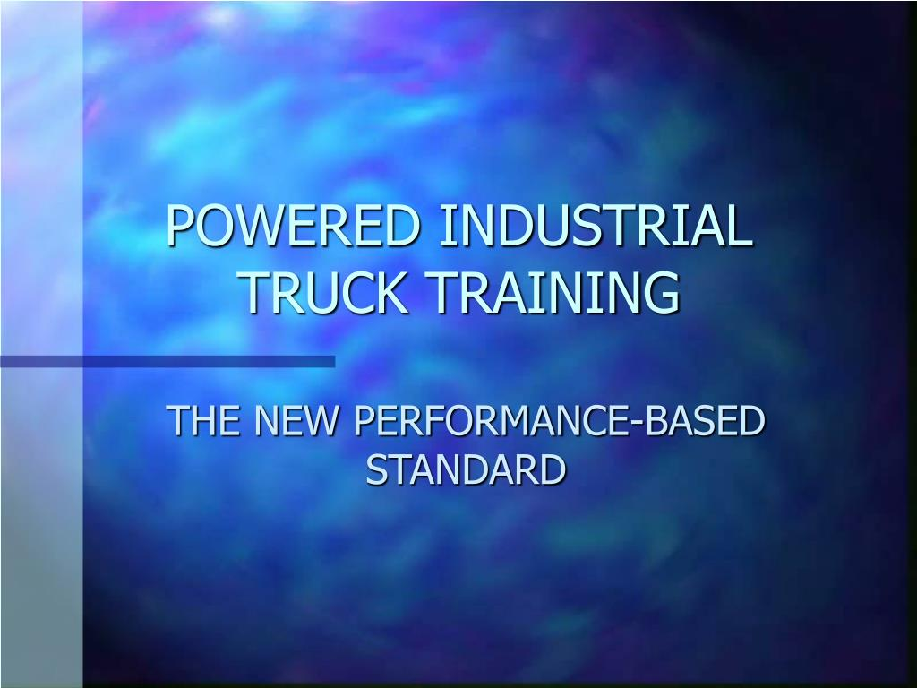 powered industrial truck training l.