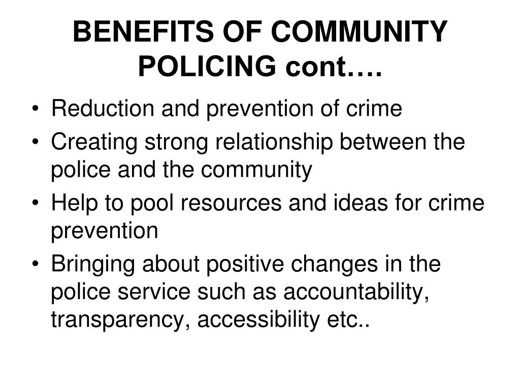 BENEFITS OF COMMUNITY POLICING cont….